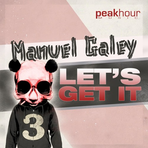 Manuel Galey - Let's Get It [PEAK HOUR MUSIC] OUT NOW