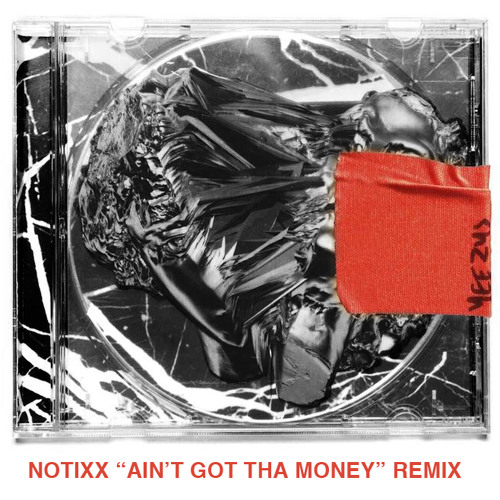 "Kanye West - Blood On The Leaves (Notixx ""I Ain't Got Tha Money"" Remix)"