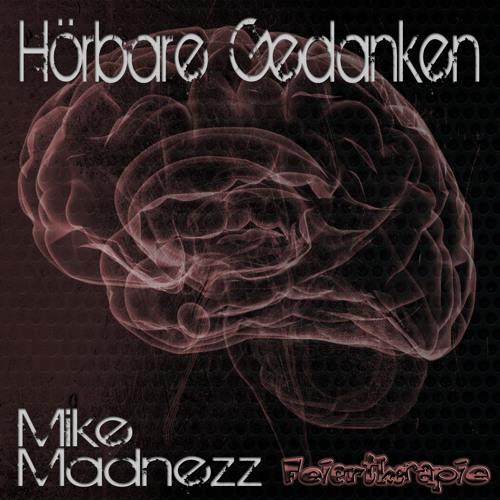 Mike Madnezz - Hörbare Gedanken