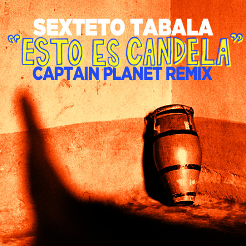 Esto Es Candela (Captain Planet Remix)