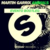 Martin Garrix - Animals (DJ Evento Bootleg Remix)