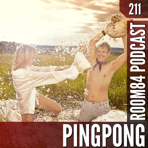 R84 PODCAST211: PINGPONG