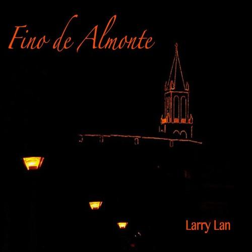 Larry Lan - Fino De Almonte (Original Mix)
