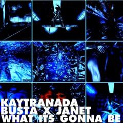 Busta Rhymes x Janet Jackson - What Its Gonna Be? (Kaytranada Edition)