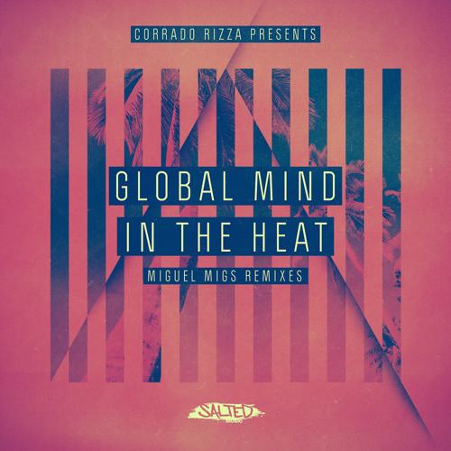 Global Mind - In The Heat (Miguel Migs Deluxe Deep Dub)