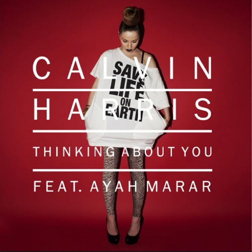 Calvin Harris feat Ayah Marar - Thinking About You (Laidback Luke Remix)