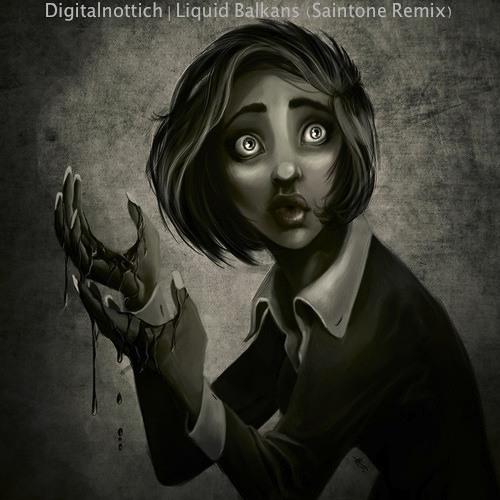 Liquid Balkans by Digitalnottich (Saintone Remix)
