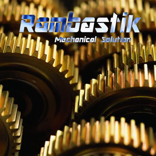 Rambastik - Mechanical Solution