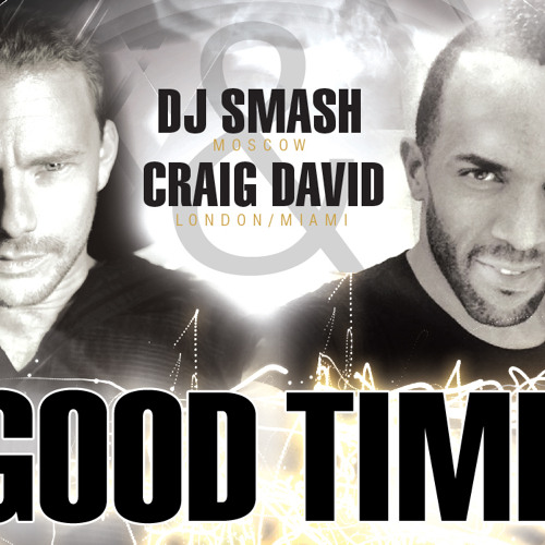 Smash & Craig David - GOOD TIME (Radio Edit)