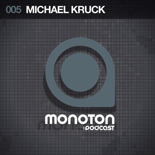 MNTNPC005 - MONOTON:audio presents Michael Kruck
