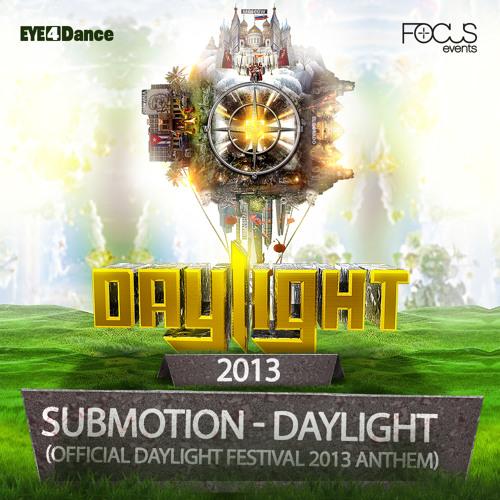 Submotion - Daylight (Official Daylight Festival 2013 Anthem)
