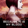Because It Is My Blood audiobook excerpt