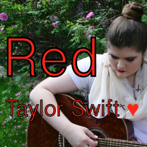 Red - Taylor Swift Cover