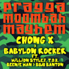 Download Chong X & Dj Babylon Rocker - Pragga Moombah Mayhem Mp3
