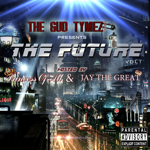 The Future Mix Tape Vol-1 Hosted By Princess and Jay