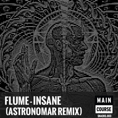 Flume - Insane (Astronomar remix)