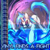 Vinyl Finds a Fight (rushedver)