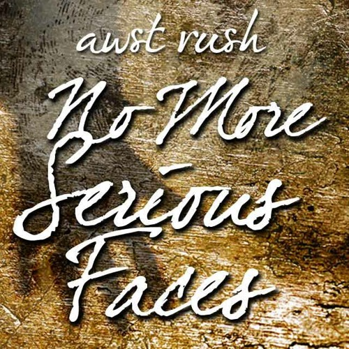 Awst Rush & Dj TK (Guest Mix)  –  No More Serious Faces 040
