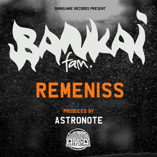 Bankai Fam - Remeniss (prod By Astronote) Jupiter A.K.A