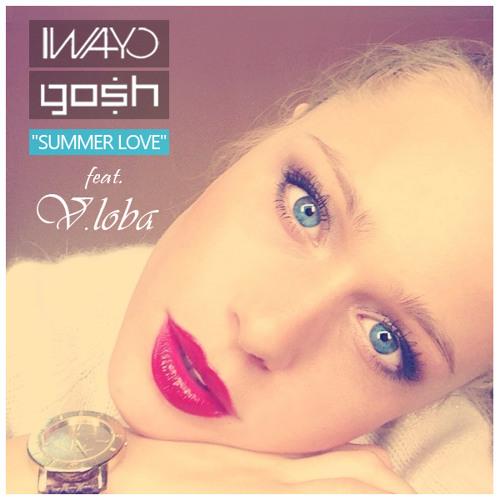 Iwayo & Mile Gosh ft. Victoria Loba - Summer Love -  (Radio Edit)