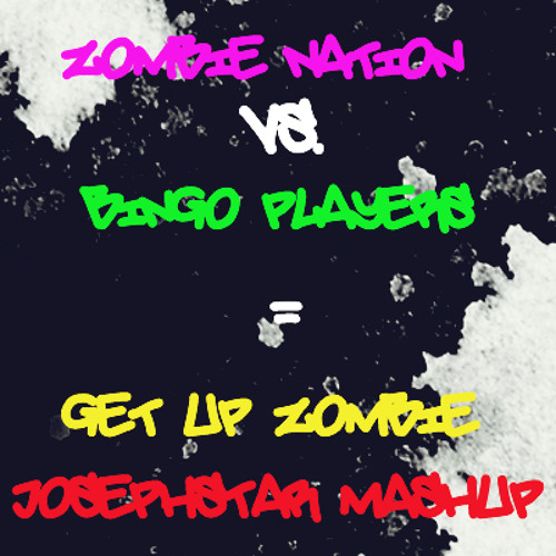 ZOMBIE NATION vs. BINGO PLAYERS - GET UP ZOMBIE (JosephStar Mashup)