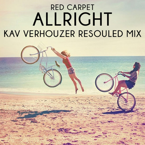 Red Carpet - Allright (Kav Verhouzer Resouled Mix) [Free Download]