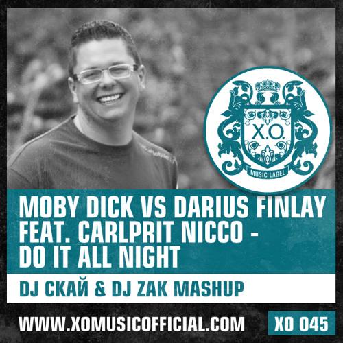 Moby Dick vs Darius Finlay feat. Carlprit Nicco - Do It All Night (DJ Скай & DJ Zak Mash-Up)