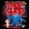 02.Trap Shop...