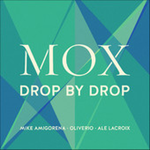 MOX Drop by Drop The future of the future Soundexile Remix-Preview