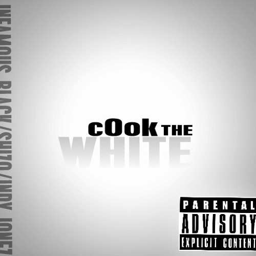 """Cook The White (remix)"" - Infamous Black, Shizo and I.D aka Indy Jonez"