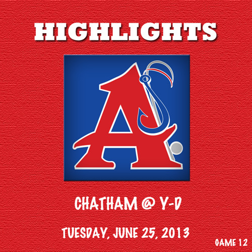Game 12 Highlights @ Y-D (6/25/13)