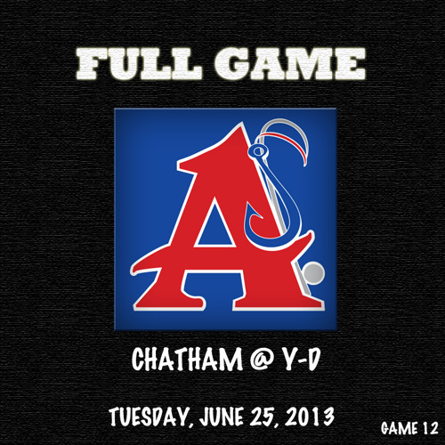 Game 11 | Full Broadcast: Chatham @ Cotuit (6/24/13)