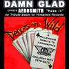 DAMN GLAD - Make It (Aerosmith-Deuces Wild Millennium Tribute)