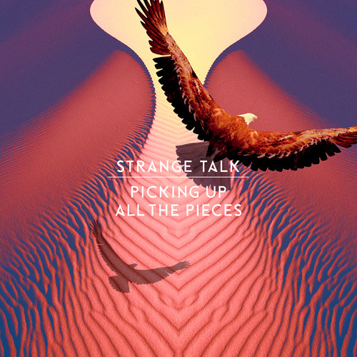 Strange Talk - Picking Up All The Pieces (Ta-ku Remix)