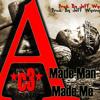 A Made Man Made Me (AMMMM)