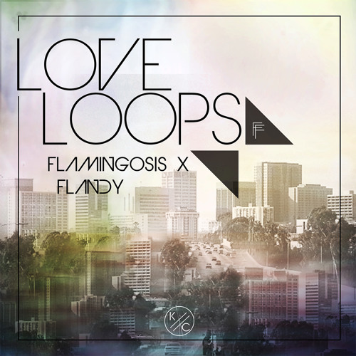 Fl∆ming❍sis X F L A N D Y - Love Loops - Cloud 9 (HAZ SOLO Remix)