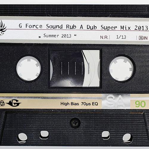 G Force Sound Rub A Dub Supermix Summer 2013