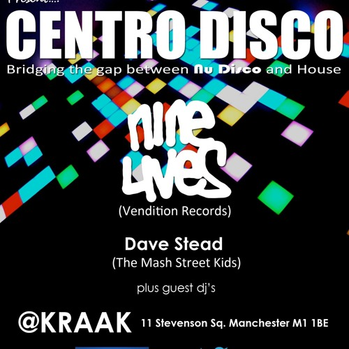Dave Stead - Centro Disco @ Kraak with Nine Lives - Jun 7th 2013