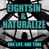 8thSin & Naturalize - One Life, One Time (Preview)