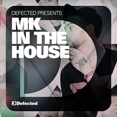 Defected Presents MK In The House Mix 2