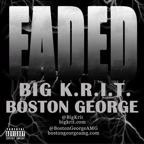 Faded by Big K.R.I.T. and Boston George