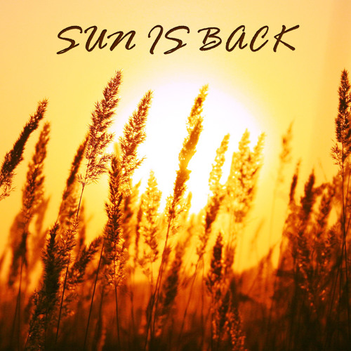SUN IS BACK ( FREE DOWNLOAD)