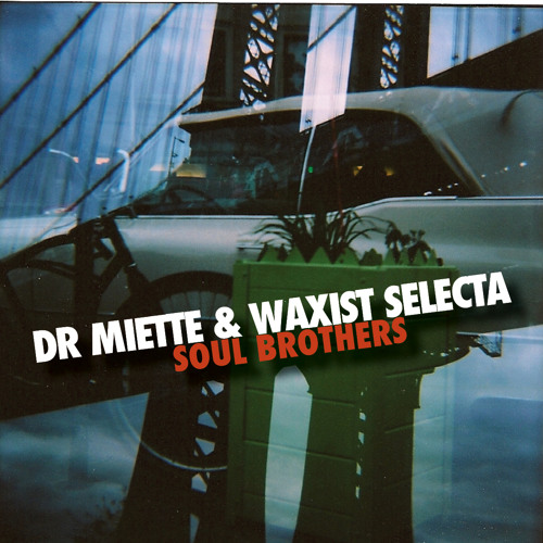 Soul Brothers - Dr Miette and Waxist Selecta