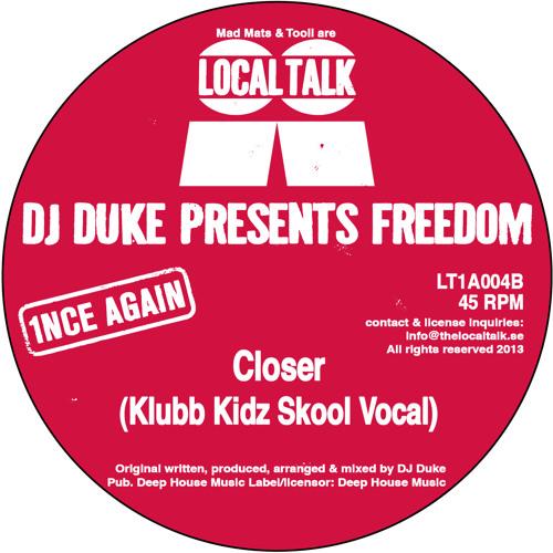 DJ Duke Presents Freedom - Closer (Klubb Kidz Skool Vocal) (LT1A004, Side B) (Snippet)