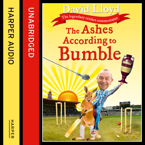 The Ashes According to Bumble by David Lloyd, read by James Quinn