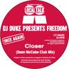 DJ Duke Presents Freedom - Closer (Sean McCabe Club Mix) (LT1A004, Digital Bonus) (Snippet)