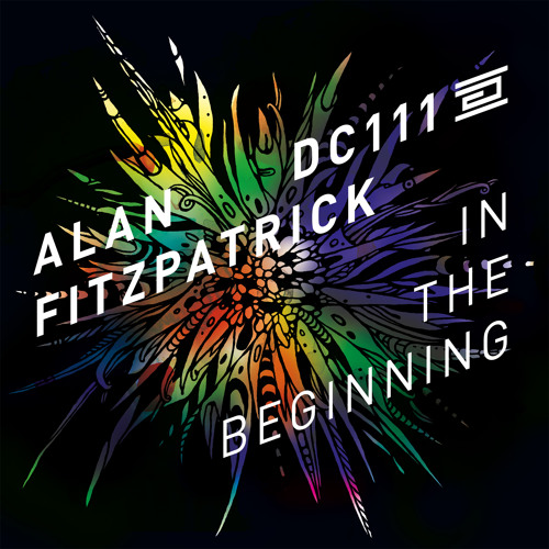 DC111 - Alan Fitzpatrick - In the Beginning - Drumcode