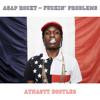 A$AP Rocky – Fuckin Problems ( AYNASTY BOOTLEG )