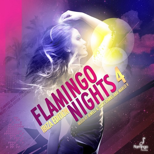 Flamingo Nights 4: Ibiza Edition (Preview Mix by Jewelz & Scott Sparks)