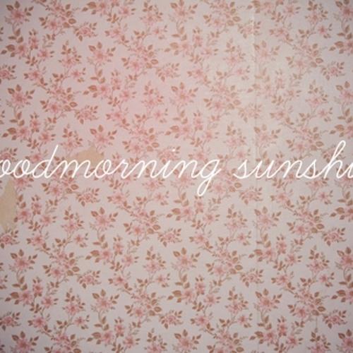 °Goodmorning Sunshine